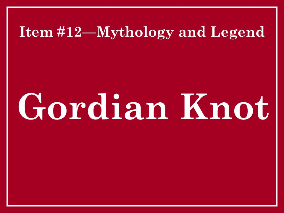 Item #12—Mythology and Legend