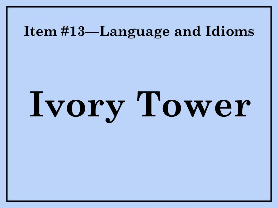 Item #13—Language and Idioms