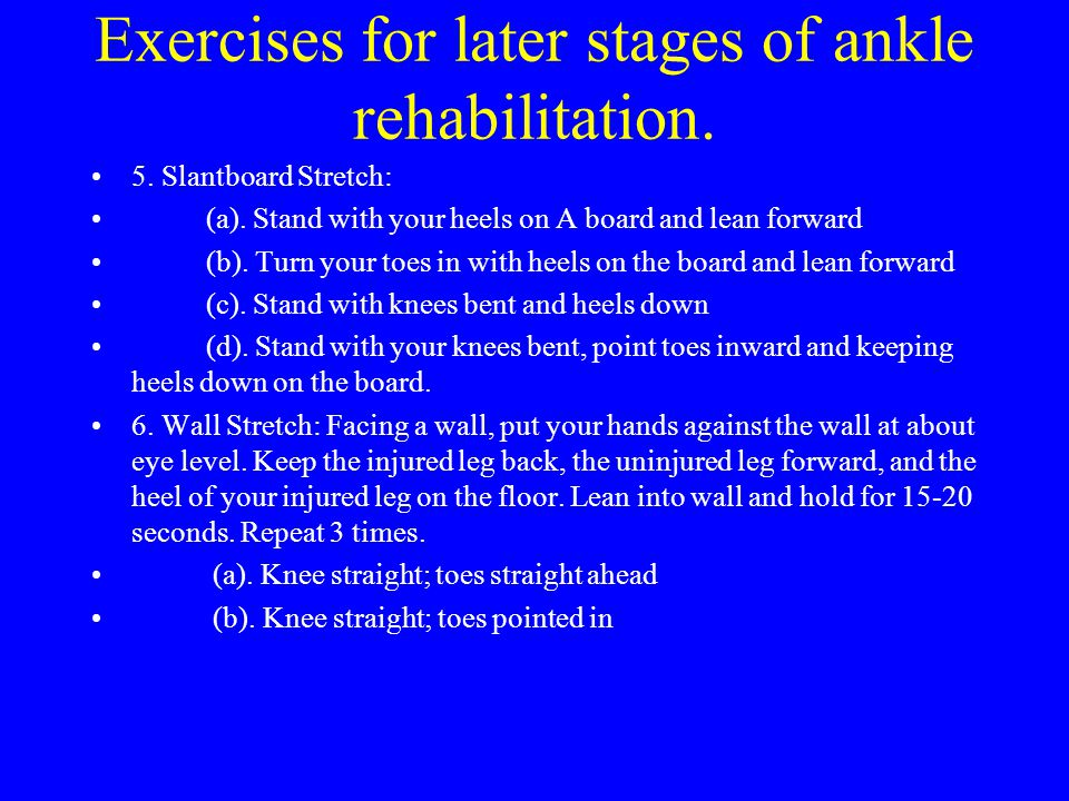 Exercises for later stages of ankle rehabilitation.