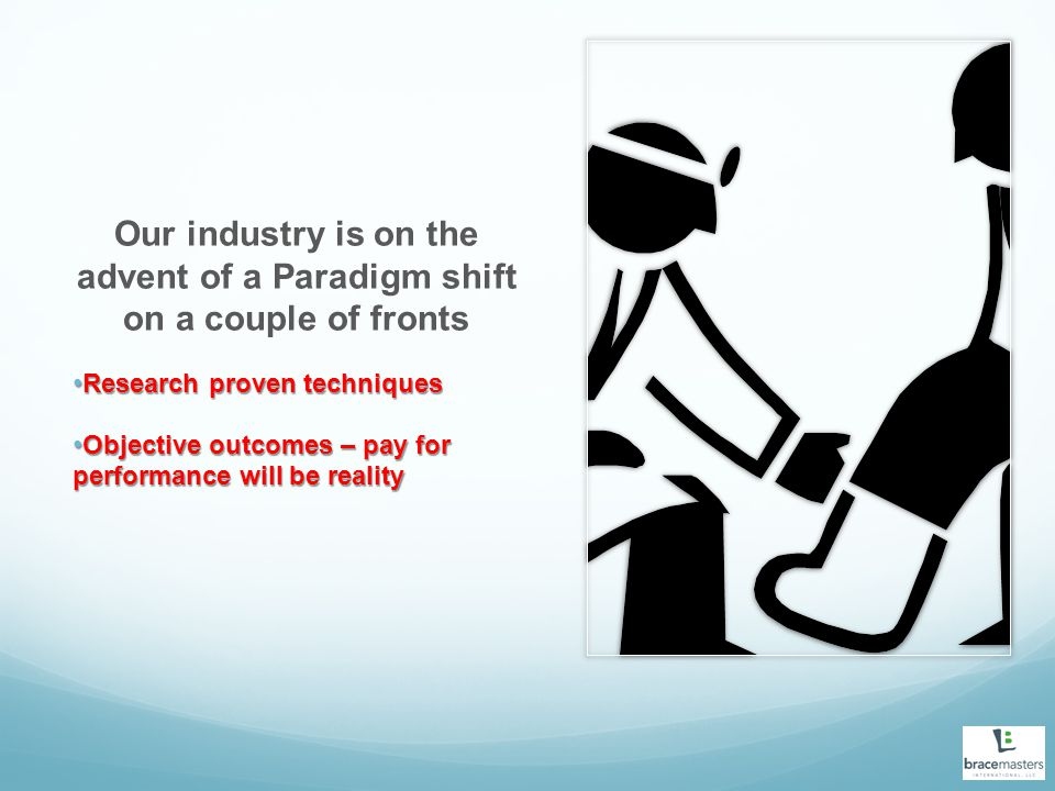 Our industry is on the advent of a Paradigm shift on a couple of fronts