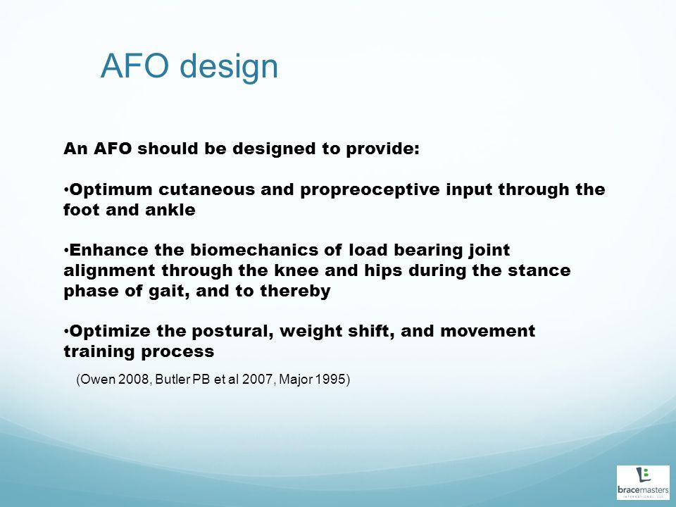 AFO design An AFO should be designed to provide: