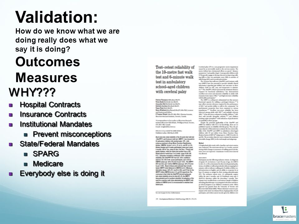 Validation: Outcomes Measures WHY