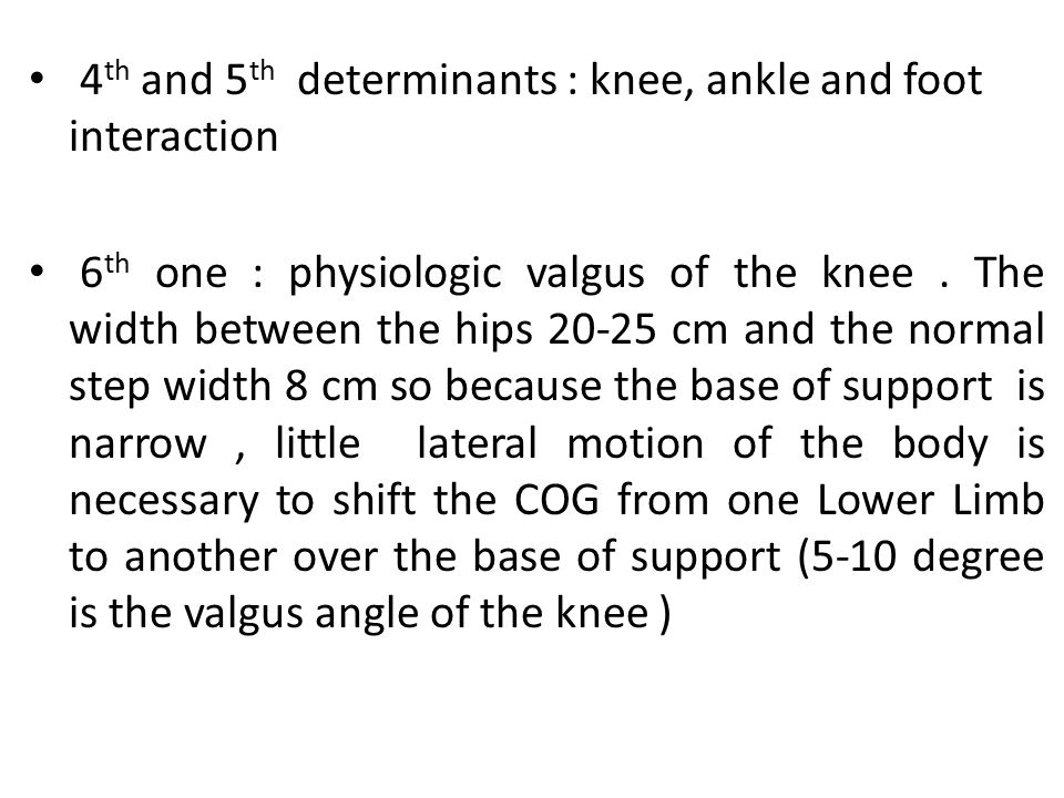 4th and 5th determinants : knee, ankle and foot interaction