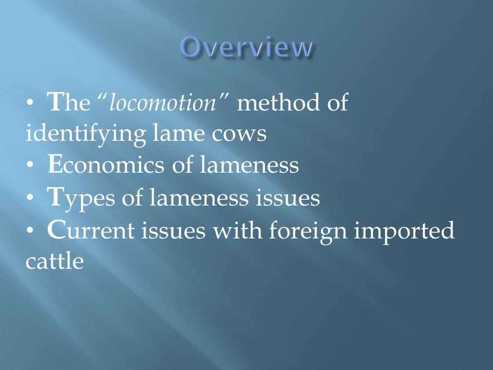 Overview The locomotion method of identifying lame cows
