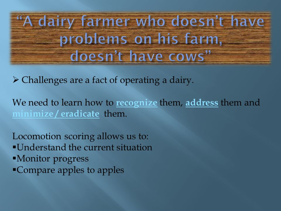 A dairy farmer who doesn't have problems on his farm, doesn't have cows