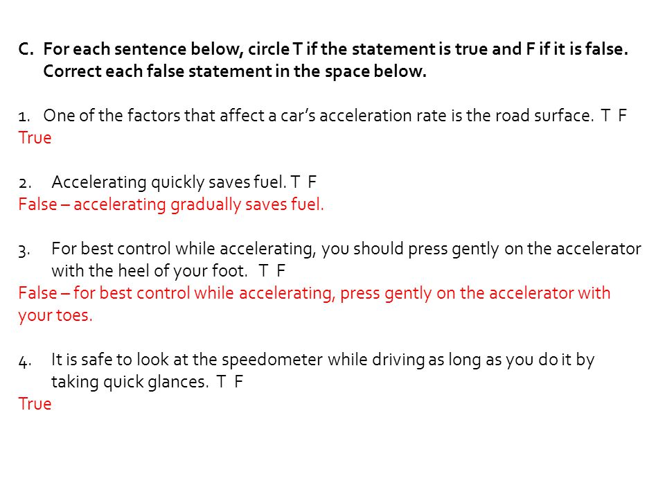 For each sentence below, circle T if the statement is true and F if it is false. Correct each false statement in the space below.
