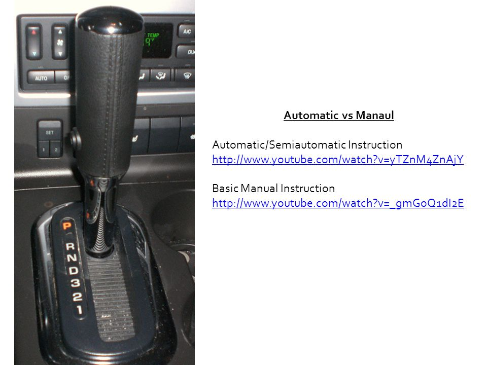Automatic vs Manaul Automatic/Semiautomatic Instruction. http://www.youtube.com/watch v=yTZnM4ZnAjY.