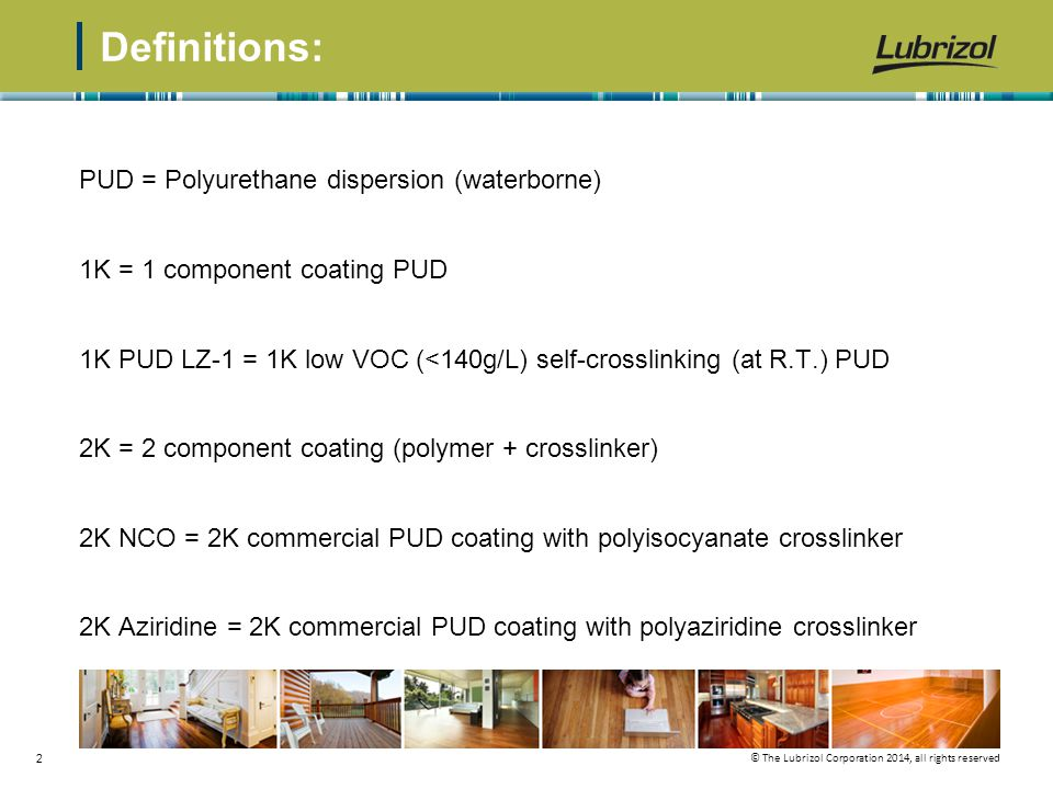Definitions: PUD = Polyurethane dispersion (waterborne)
