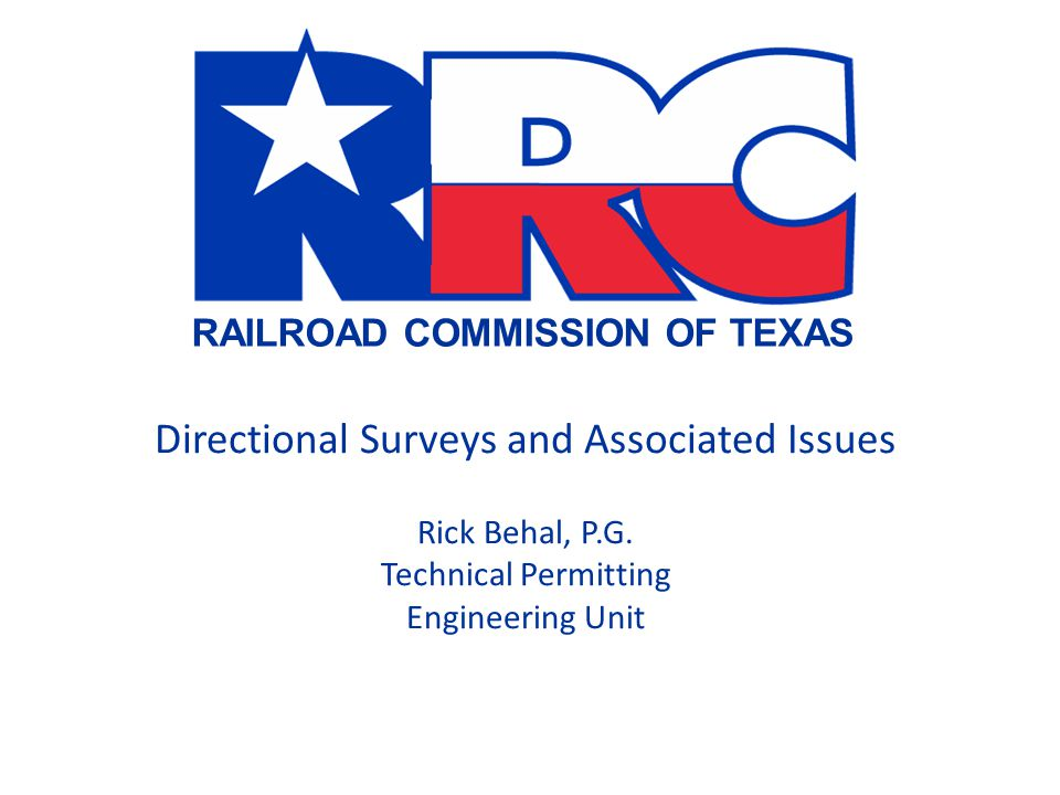 Directional Surveys and Associated Issues Rick Behal, P. G