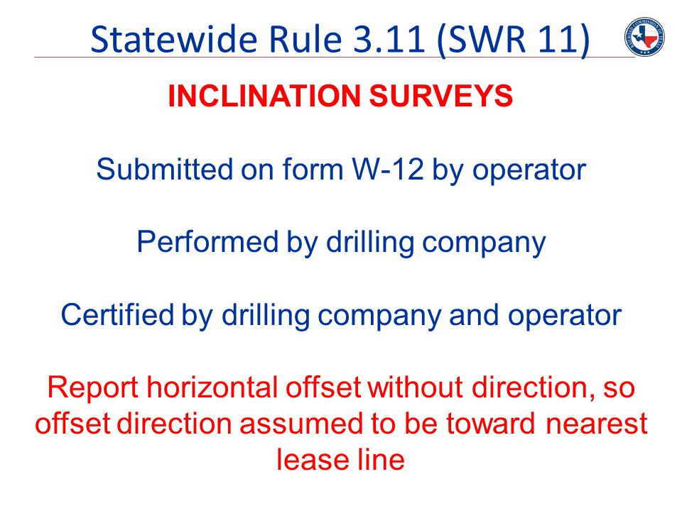 Statewide Rule 3.11 (SWR 11) INCLINATION SURVEYS
