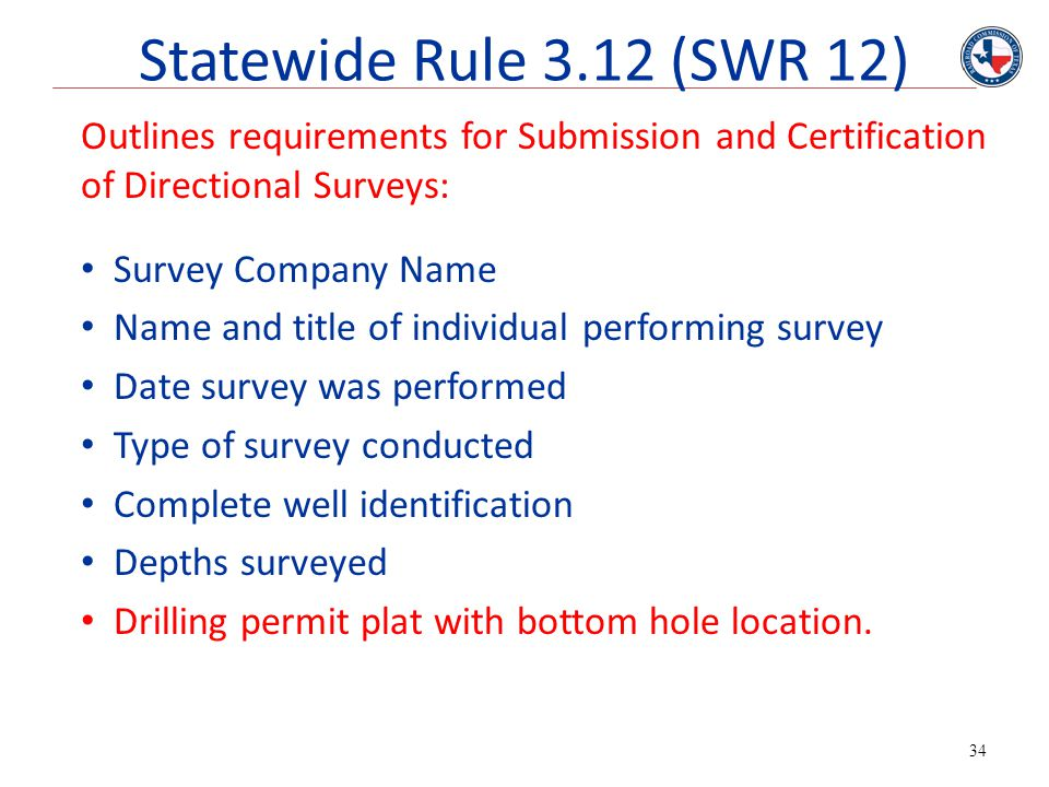 Statewide Rule 3.12 (SWR 12) Outlines requirements for Submission and Certification of Directional Surveys: