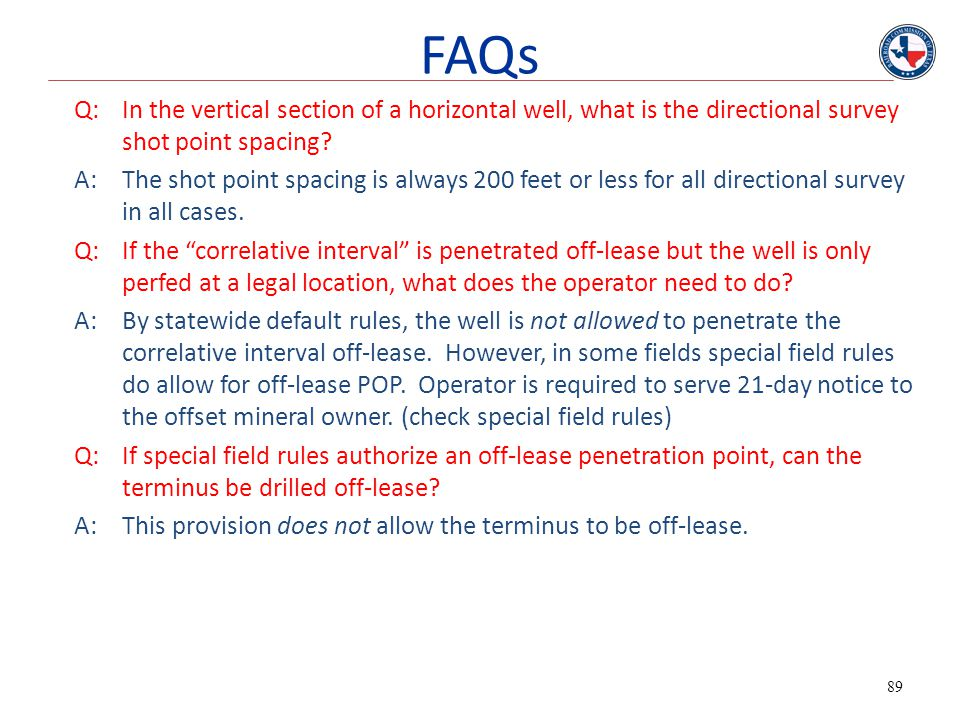FAQs Q: In the vertical section of a horizontal well, what is the directional survey shot point spacing