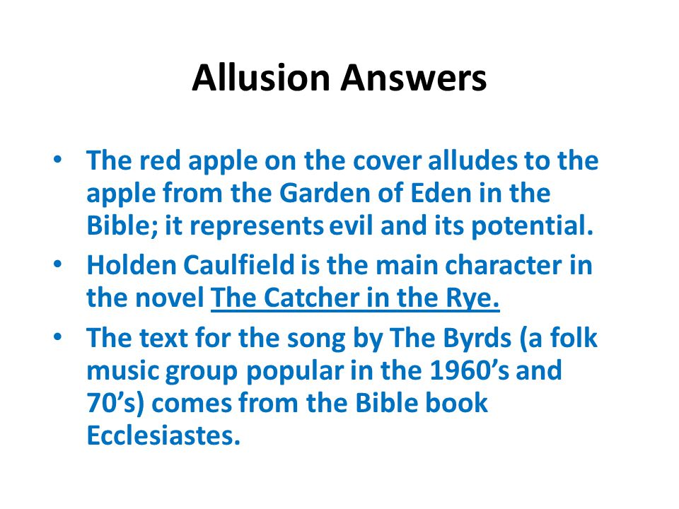 Allusion Answers The red apple on the cover alludes to the apple from the Garden of Eden in the Bible; it represents evil and its potential.