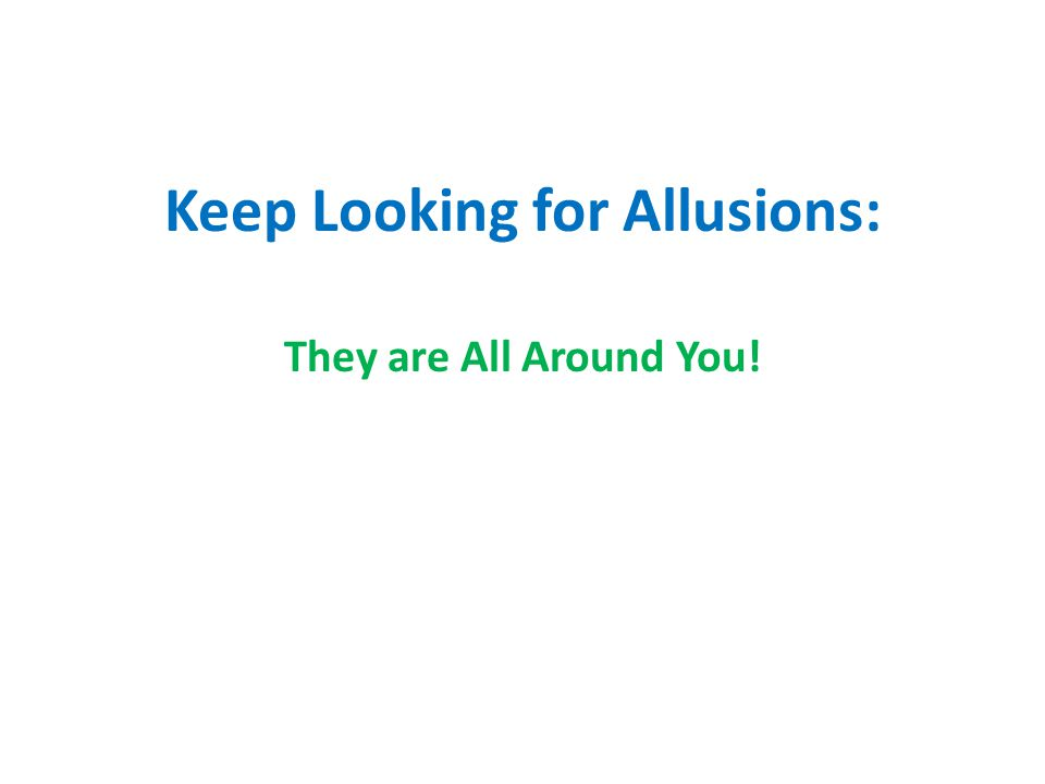 Keep Looking for Allusions: