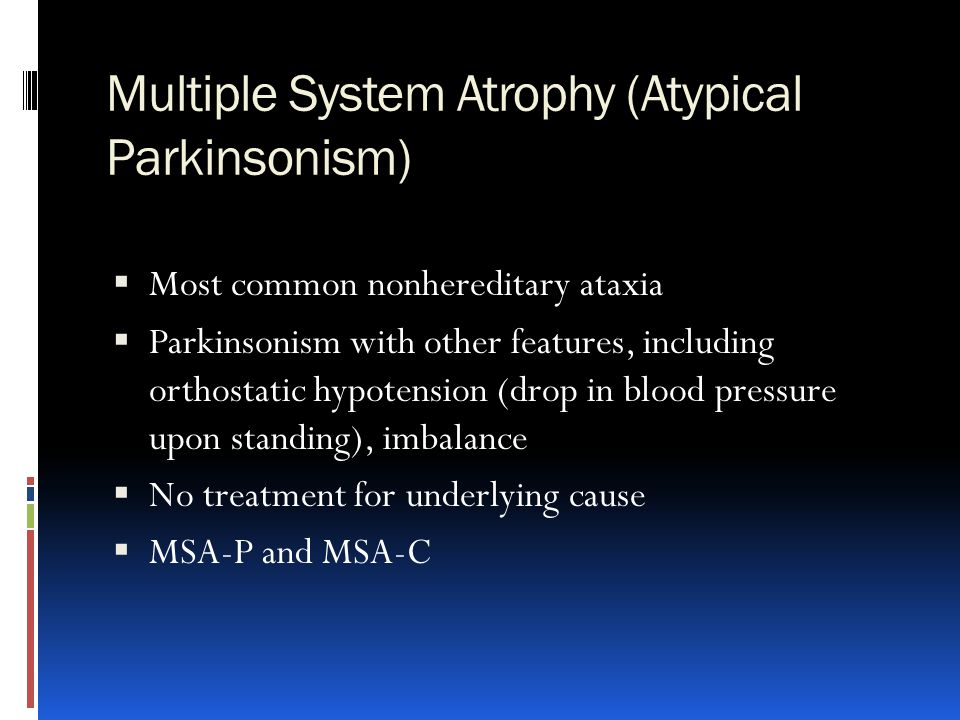 Multiple System Atrophy (Atypical Parkinsonism)