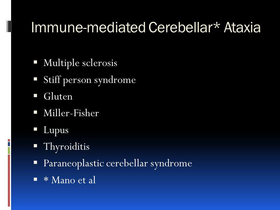 Immune-mediated Cerebellar* Ataxia