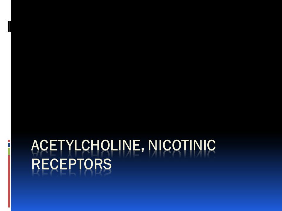 Acetylcholine, nicotinic receptors