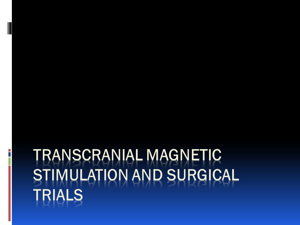 Transcranial Magnetic Stimulation and Surgical Trials