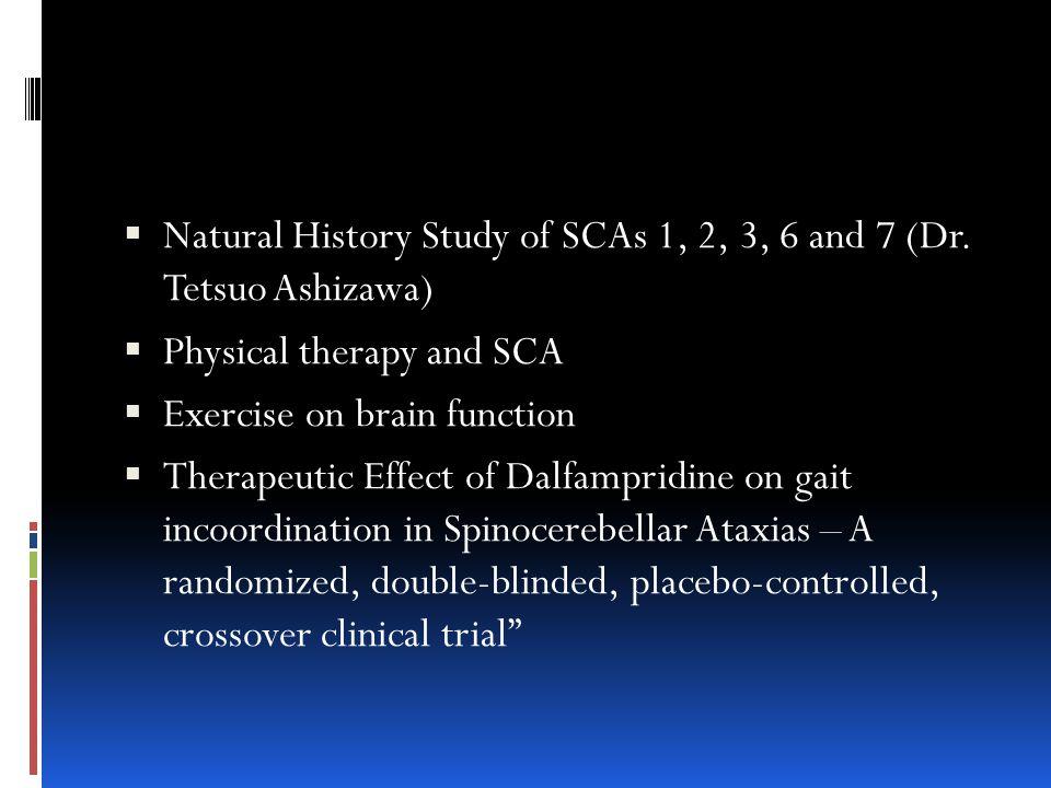 Natural History Study of SCAs 1, 2, 3, 6 and 7 (Dr. Tetsuo Ashizawa)