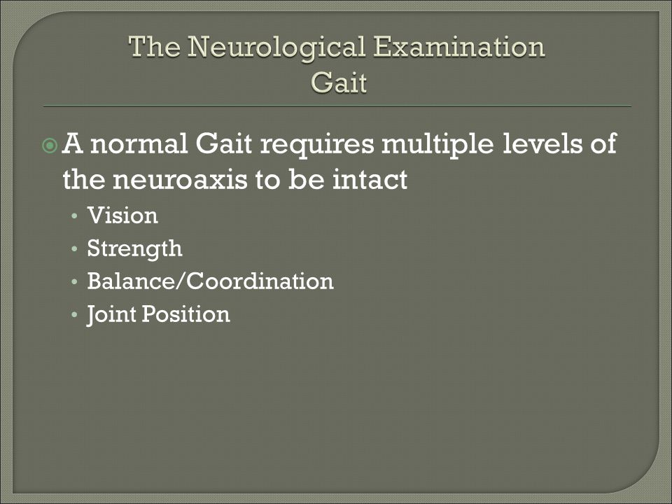 The Neurological Examination Gait