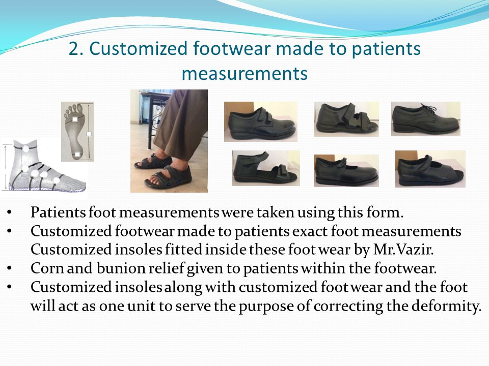 2. Customized footwear made to patients measurements