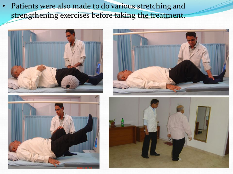 Patients were also made to do various stretching and strengthening exercises before taking the treatment.