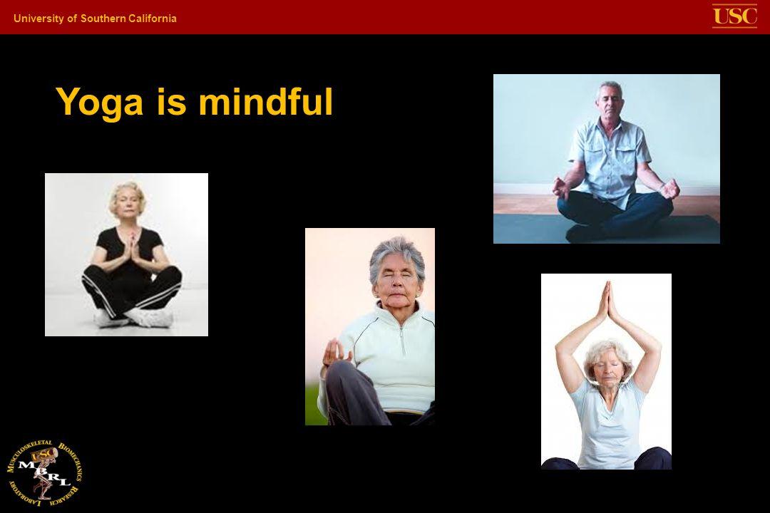 Yoga is mindful