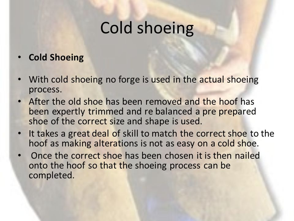 Cold shoeing Cold Shoeing