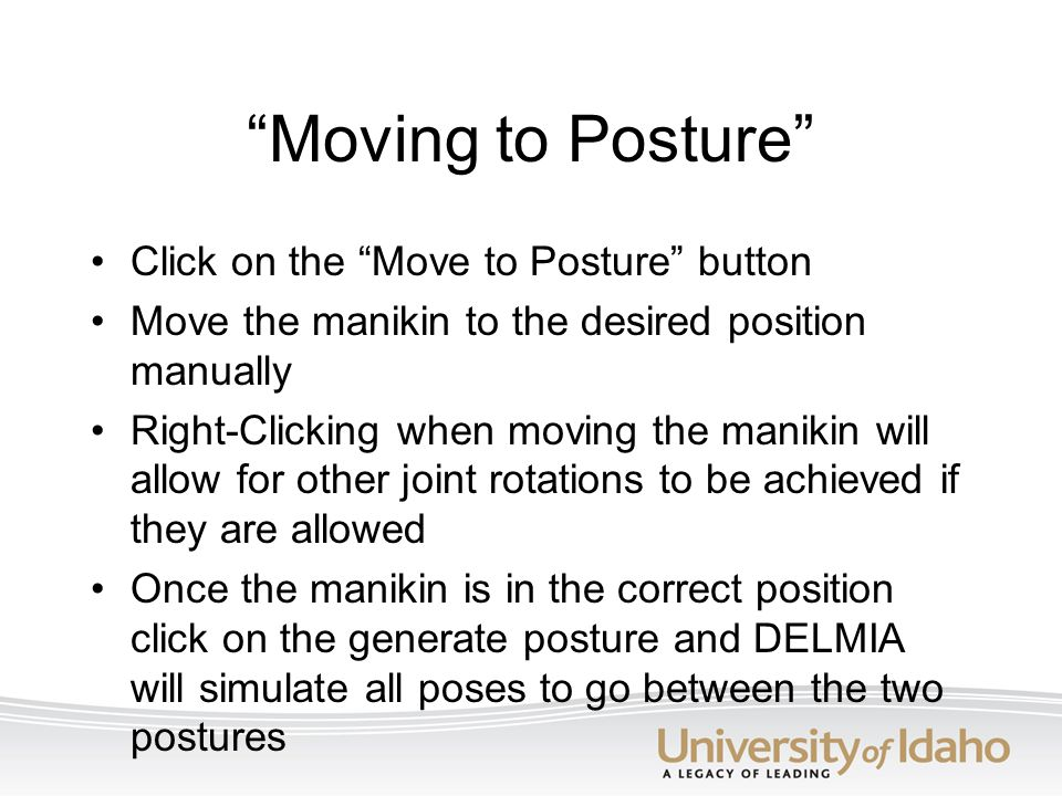 Moving to Posture Click on the Move to Posture button