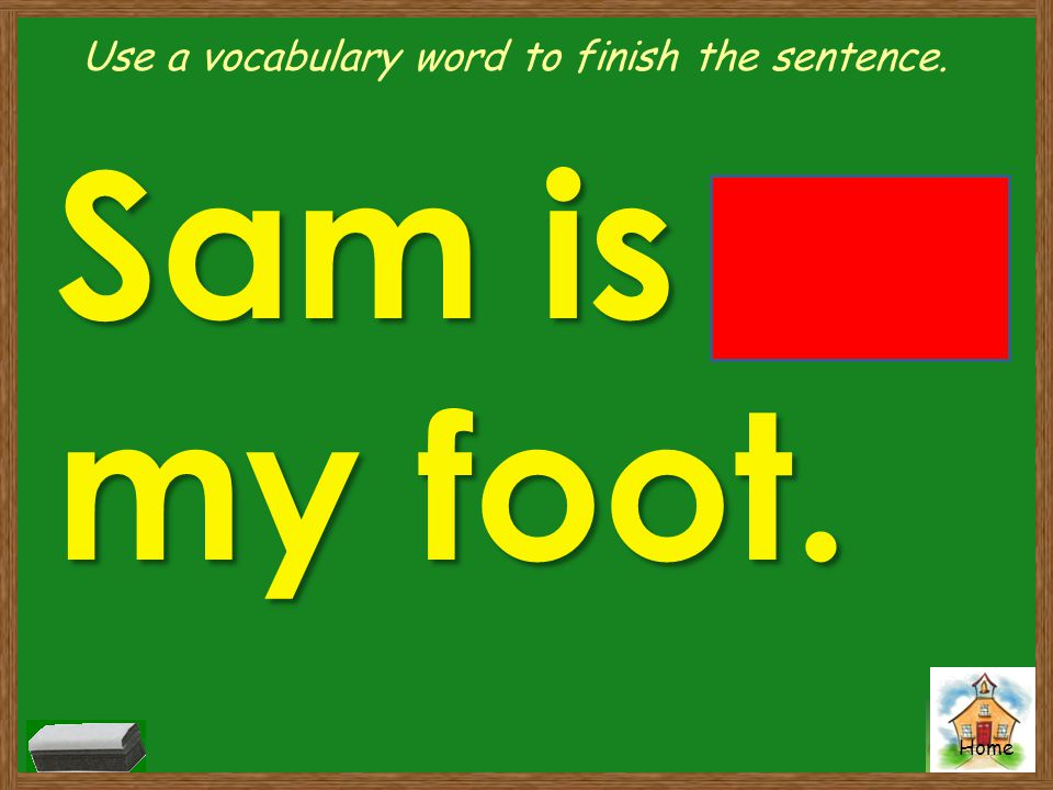 Use a vocabulary word to finish the sentence.