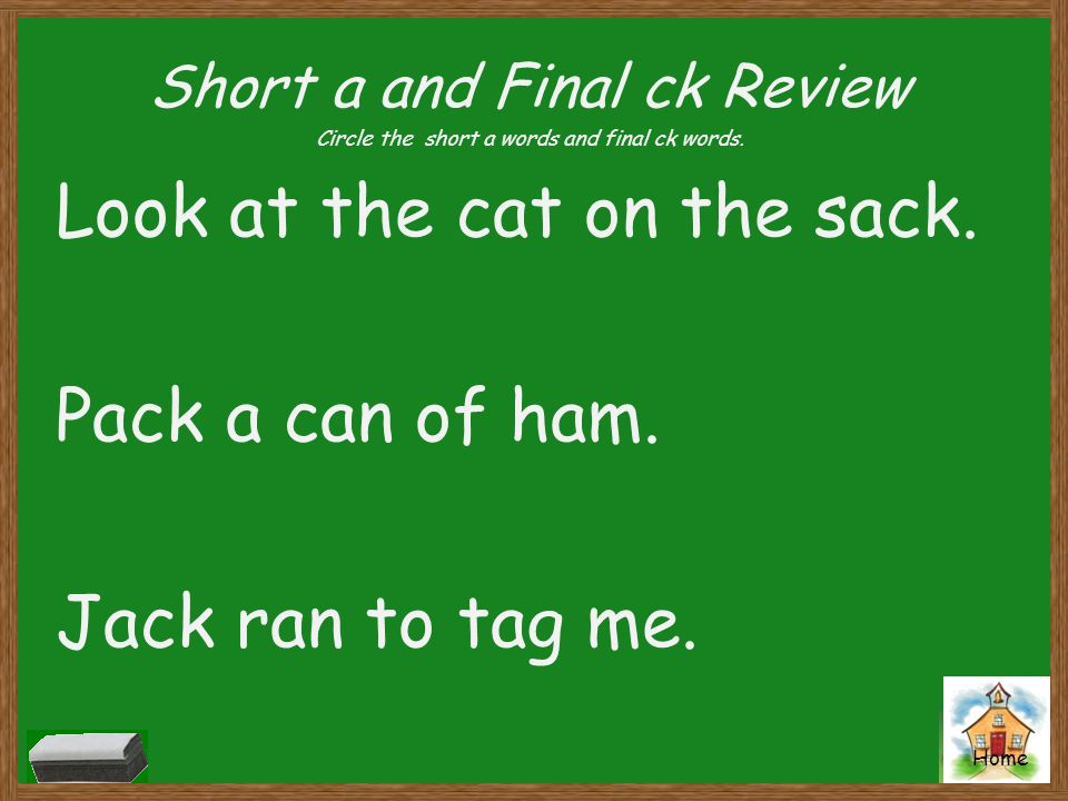 Look at the cat on the sack. Pack a can of ham. Jack ran to tag me.