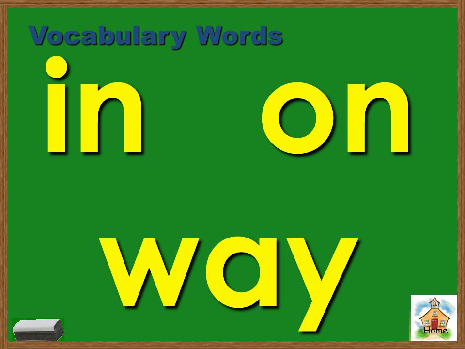 Vocabulary Words in on way