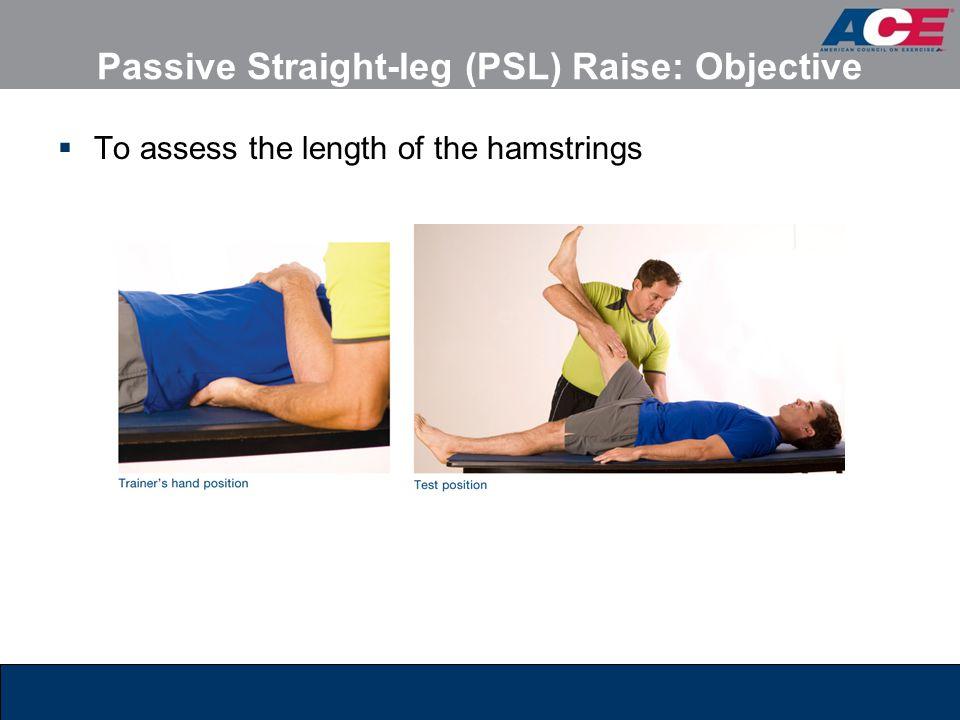 Passive Straight-leg (PSL) Raise: Objective