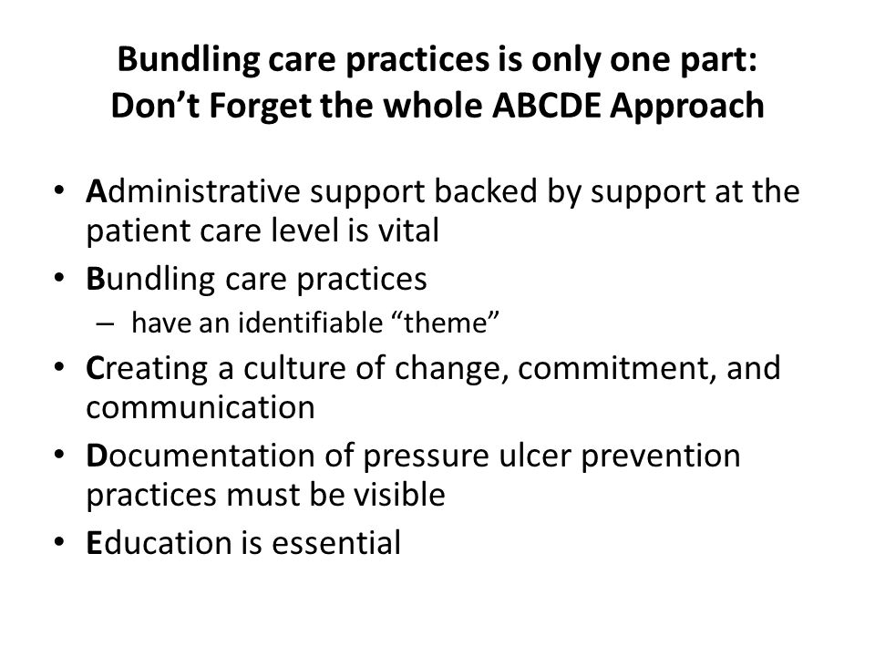 Bundling care practices is only one part: Don't Forget the whole ABCDE Approach