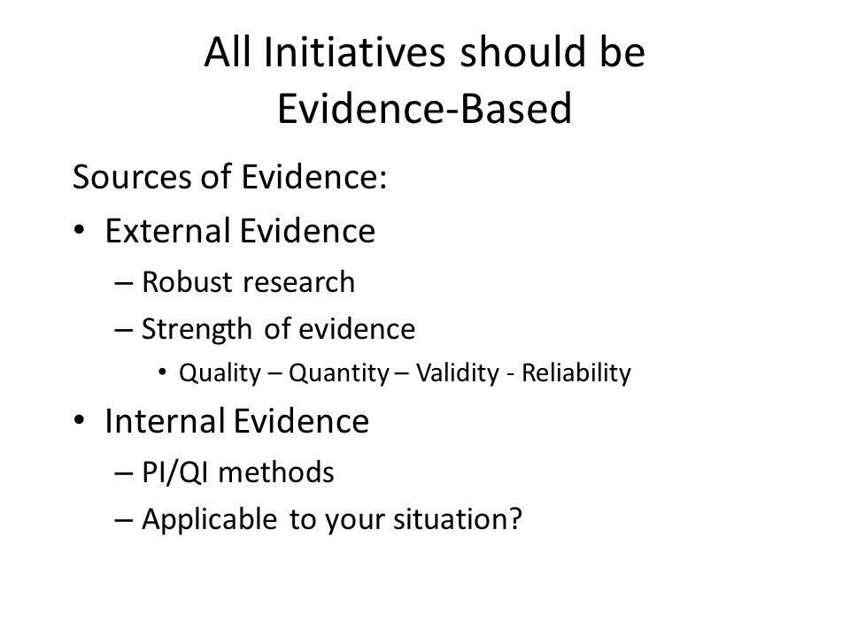 All Initiatives should be Evidence-Based