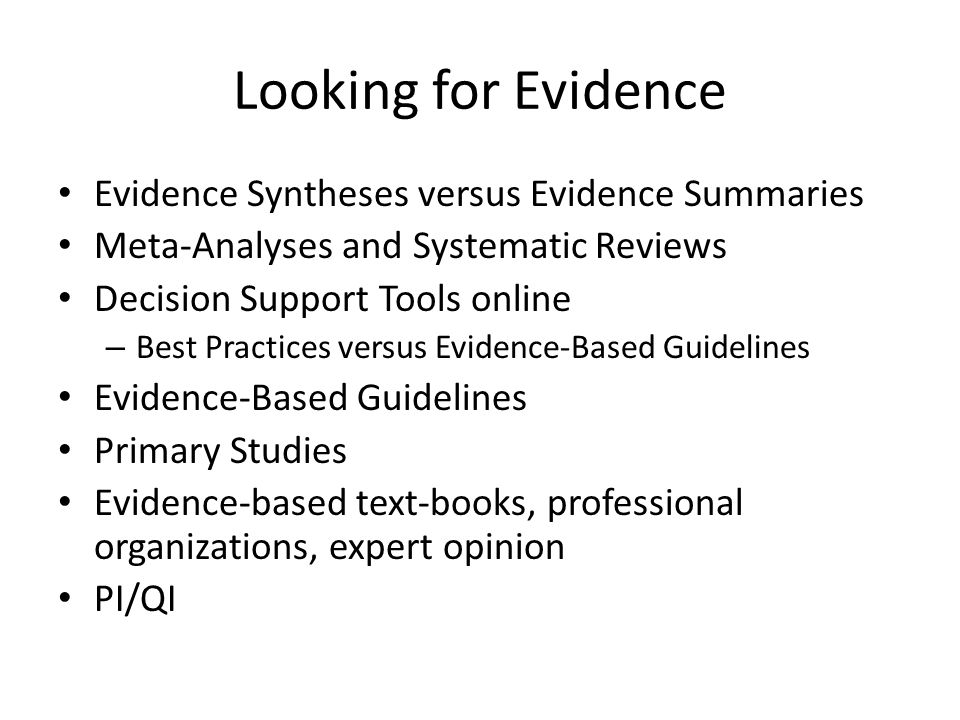 Looking for Evidence Evidence Syntheses versus Evidence Summaries