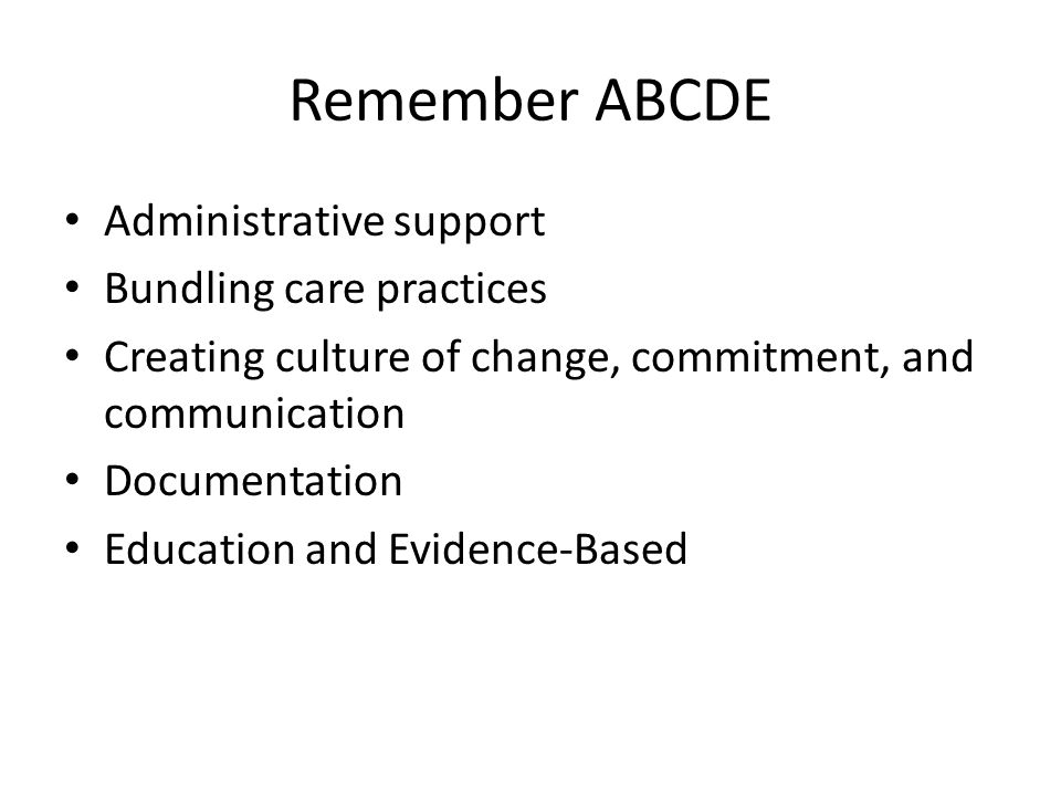 Remember ABCDE Administrative support Bundling care practices