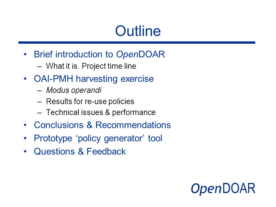 Outline Brief introduction to OpenDOAR OAI-PMH harvesting exercise
