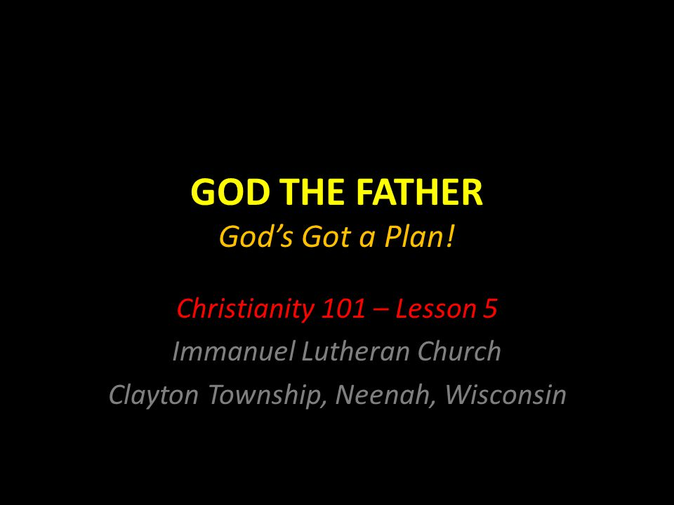 GOD THE FATHER God's Got a Plan!