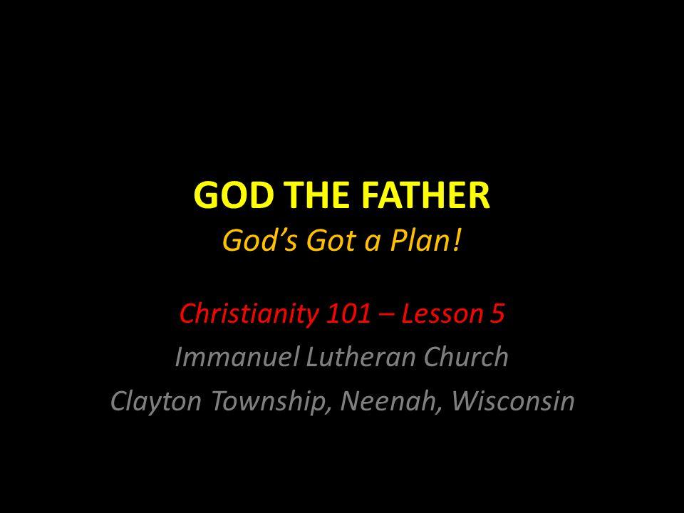 GOD THE FATHER God's Got a Plan!