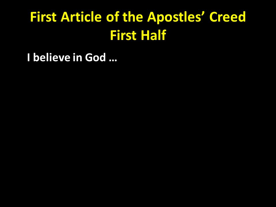 First Article of the Apostles' Creed First Half