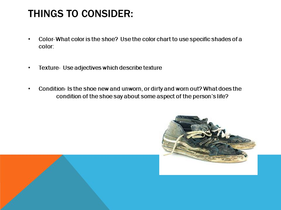Things to Consider: Color- What color is the shoe Use the color chart to use specific shades of a color:
