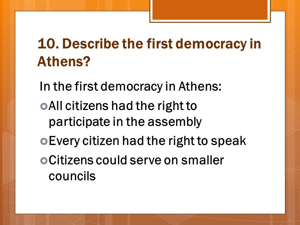 10. Describe the first democracy in Athens