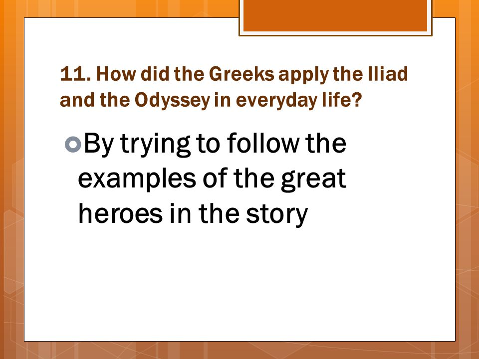By trying to follow the examples of the great heroes in the story