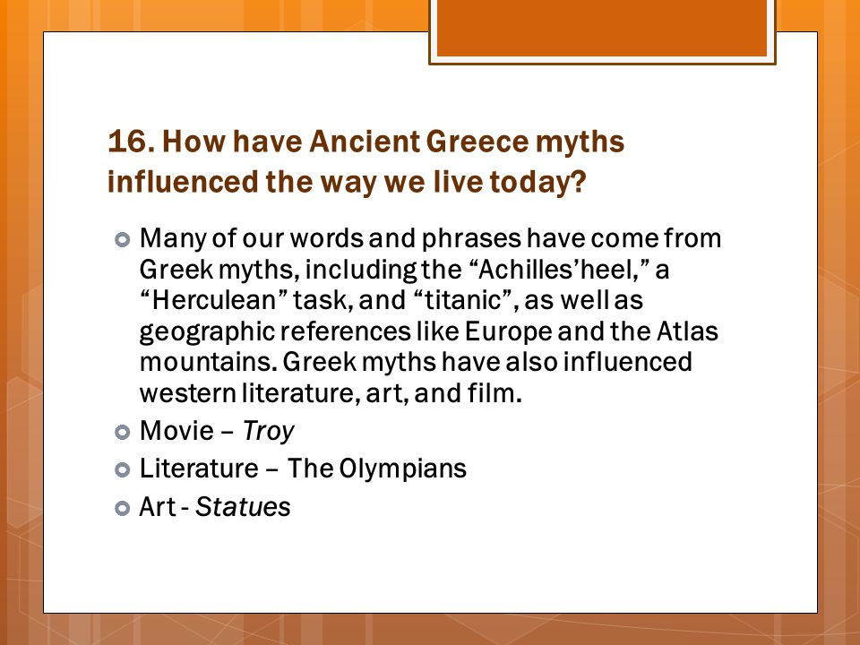 16. How have Ancient Greece myths influenced the way we live today