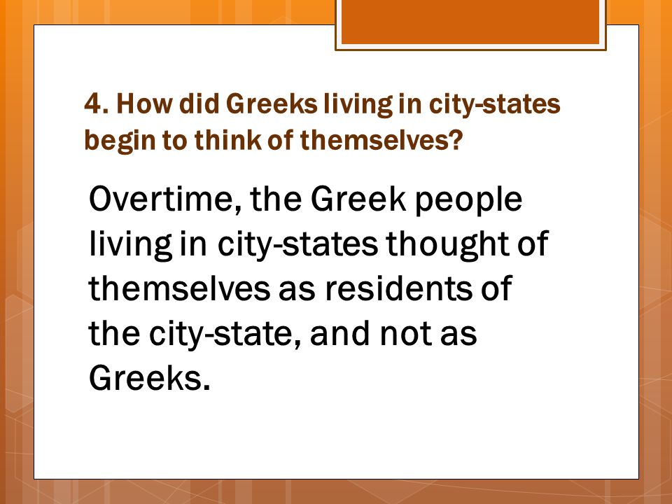 4. How did Greeks living in city-states begin to think of themselves