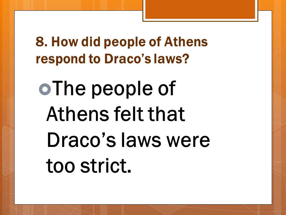 8. How did people of Athens respond to Draco's laws