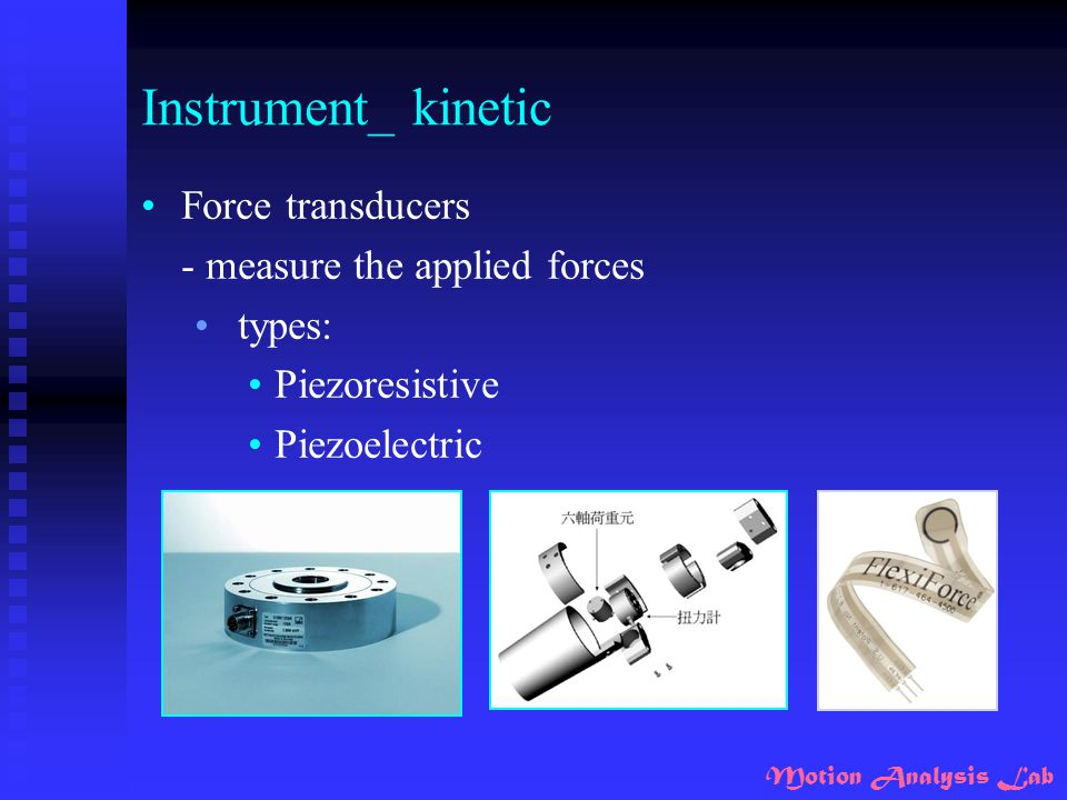 Instrument_ kinetic Force transducers - measure the applied forces