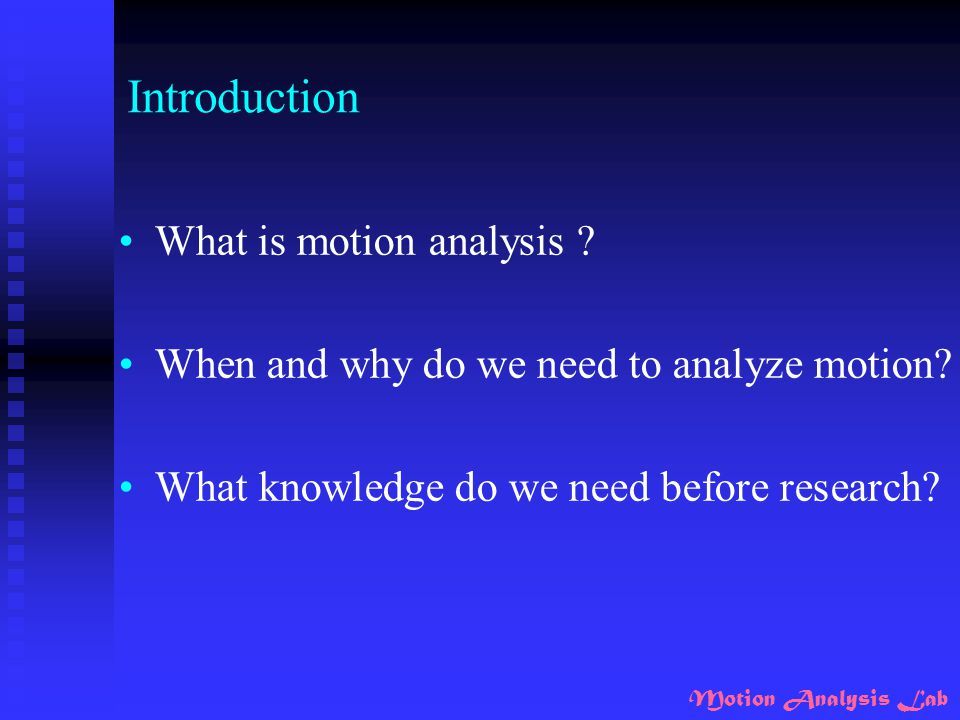 Introduction What is motion analysis
