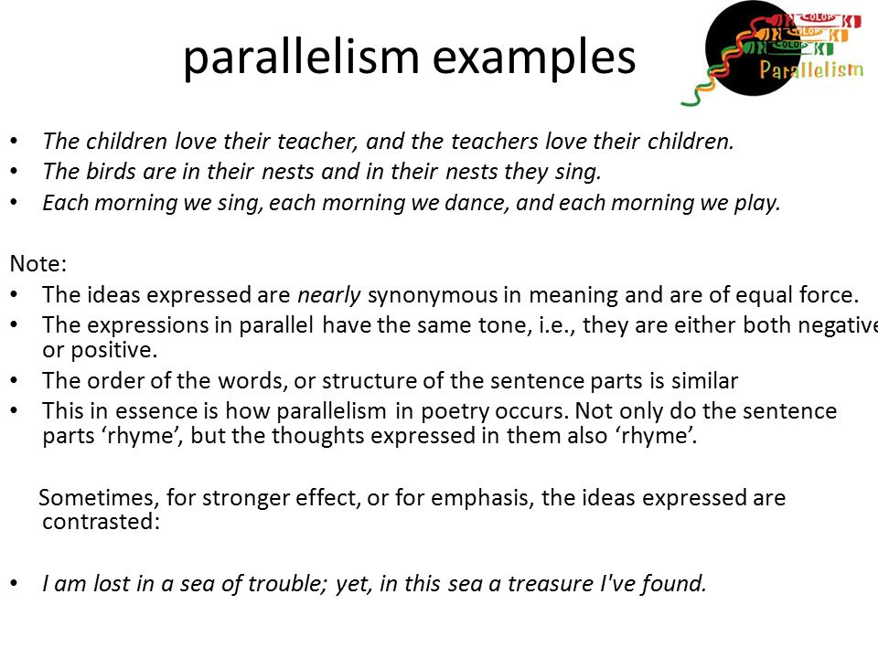 parallelism examples The children love their teacher, and the teachers love their children.